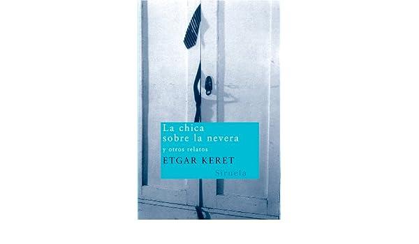 La chica sobre la nevera (Nuevos Tiempos nº 89) eBook: Etgar Keret ...