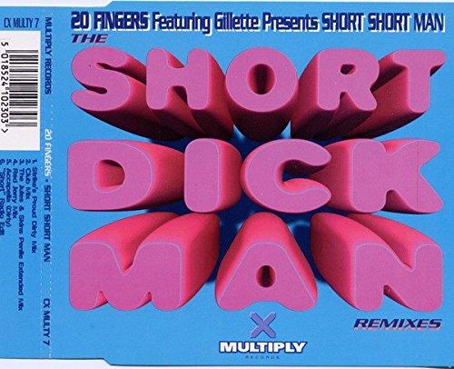 Short Short Man (The Short Dick Man Remixes) - 20 Fingers Featuring Gillette CDS
