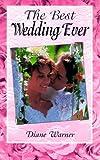 The Best Wedding Ever, Diane Warner, 1564142361