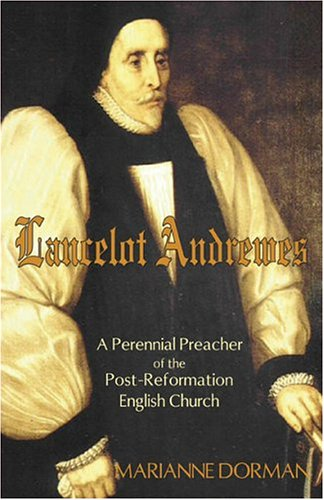 Lancelot Andrewes: A Perennial Preacher of the Post-Reformation English Church ebook