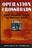 Operation Crossroads, Jonathan M. Weisgall, 1557509190