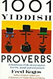 1001 Yiddish Proverbs, Fred Kogos, 0806504552
