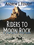 Riders to Moon Rock, Andrew J. Fenady, 0786280115