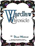 Wardlaw Chronicle : The History of the Wardlaws in America, Wardlaw, Diane, 0976560909