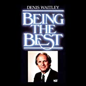 Being the Best: A Life-Changing Guide to Real Success   Denis E. Waitley