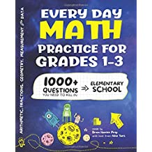 Every Day Math Practice: 1000+ Questions You Need to Kill in Elementary School   Math Workbook   Elementary School Study Practice Notebook   Grades 1-3