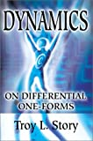 Dynamics on Differential One-Forms, Troy L. Story, 0595744710
