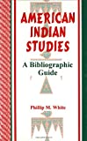 American Indian Studies, Phillip M. White, 1563082438