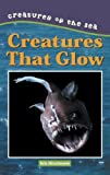 Creatures That Glow, Kris Hirschmann, 0737723408