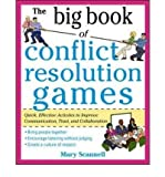 img - for By Mary Scannell The Big Book of Conflict Resolution Games: Quick, Effective Activities to Improve Communication, Tru (1st Edition) book / textbook / text book