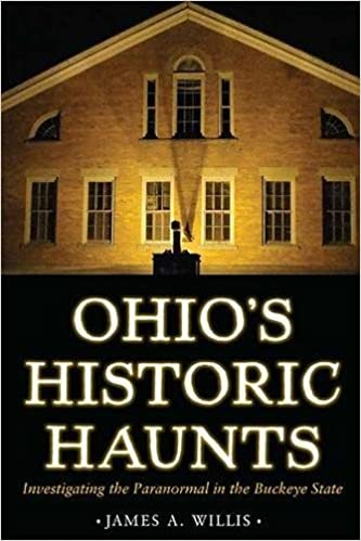 Ohio's Historic Haunts: Investigating the Paranormal in the Buckeye State Paperback – September 30, 2015