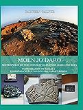 Moen jo Daro: Metropolis of the Indus Civilization (2600-1900 BCE)