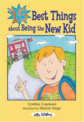 Read Online The 15 Best Things About Being the New Kid (Silly Millies) pdf