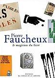 Pierre Faucheux. Le magicien du livre