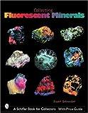 Collecting Fluorescent Minerals, Stuart Schneider, 0764320912
