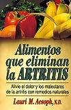 Ailmentos Que Eliminan la Artritis, Aesoph, Lauri M., 013080424X