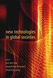 New Technologies in Global Societies, Angel Salazar and Steve Sawyer, 9812568123