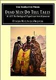 Dead Men Do Tell Tales, Byron Khun de Prorok, 158976000X