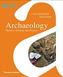 Archaeology: Theories, Methods and Practice. Colin Renfrew and Paul Bahn