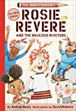 #7: Rosie Revere and the Raucous Riveters: The Questioneers Book #1