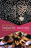 Theatre-Making: Interplay Between Text and Performance in the 21st Century