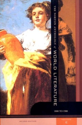 The Norton Anthology of World Literature, Vol. E: 1800 to 1900, 2nd Edition