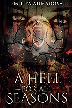 A Hell For All Seasons by [Ahmadova, Emiliya]