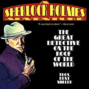 Sherlock Holmes in The Great Detective on the Roof of the World Audiobook