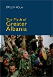 The Myth of Greater Albania, Kola, Paulin, 0814747736