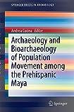 Archaeology and Bioarchaeology of Population Movement among the Prehispanic Maya, , 3319108573