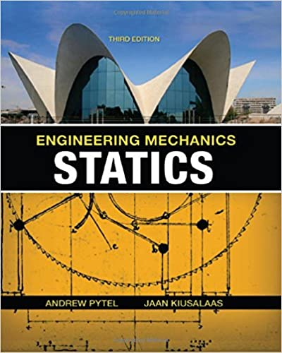 Engineering Mechanics: Statics 3rd Edition by Andrew Pytel  (Author), Jaan Kiusalaas (Author)