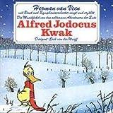 Die Musikfabel von den seltsamen Abenteuern der Ente Alfred Jodocus Kwak