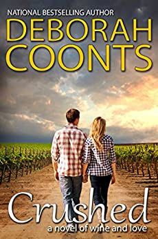Crushed (The Heart of Napa Book 1) by [Coonts, Deborah]
