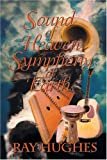 Sound of Heaven, Symphony of Earth, Ray Hughes, 1878327933