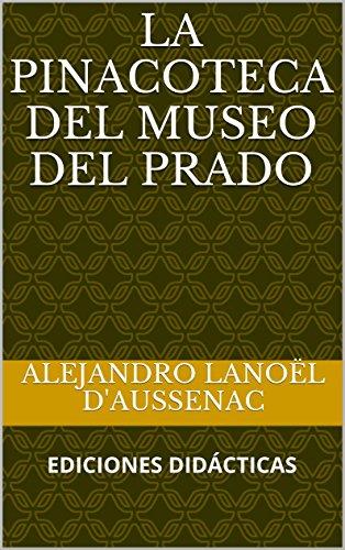 Descargar Libro La Pinacoteca Del Museo Del Prado Alejandro Lanoël D'aussenac