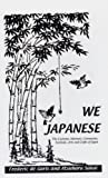 We Japanese : The Customs, Manners, Ceremonies, Festival, Arts, and Crafts of Japan, De Garis, Frederic and Sakai, Atsuharu, 0710307195