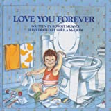 By Robert Munsch Love You Forever [Hardcover]