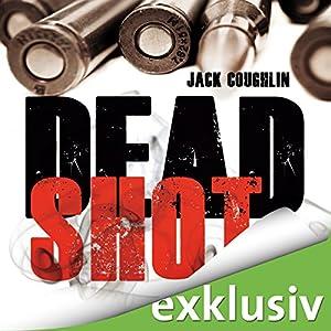 Dead Shot (Kyle Swanson 2) Hörbuch