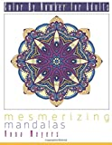 Color By Number For Adults: Mesmerizing Mandalas