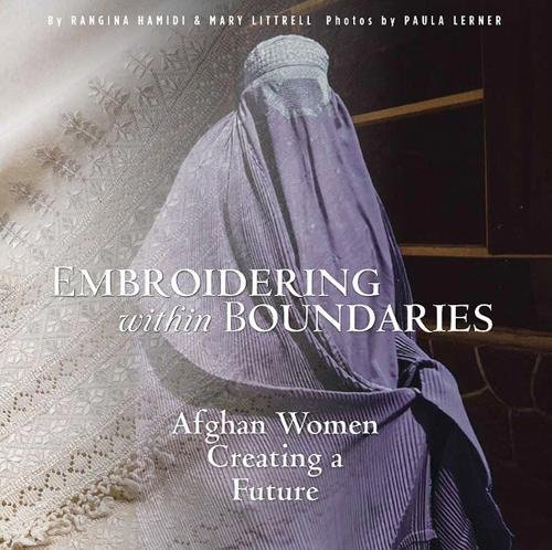 Embroidering within Boundaries: Afghan Women Creating a Future