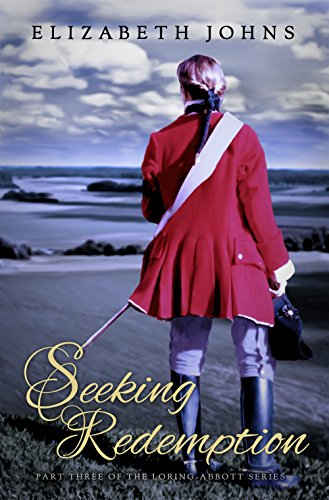 Seeking Redemption: Traditional Regency Romance (Loring-Abbott Series Book 3)