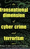 The Transnational Dimension of Cyber Crime and Terrorism, , 0817999825