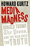 According to the media, Donald Trump could never become president. Now many are on a mission to prove he shouldn't be president. The Trump administration and the press are at war―and as in any war, the first casualty has been truth. Bestselling auth...