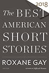 The Best American Short Stories 2018 (The Best American Series ®) Paperback