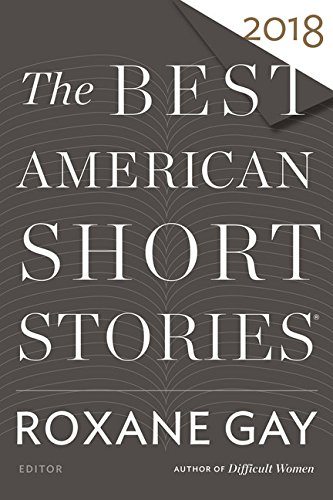 The Best American Short Stories 2018 (The Best American Series )