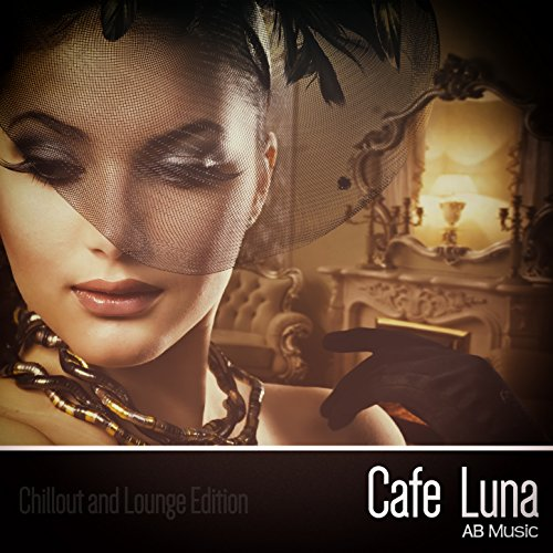Amazon.com: Cafe Luna (Chillout and Lounge Edition): Various artists