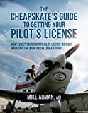 img - for The Cheapskate's Guide to Getting Your Pilot's License book / textbook / text book