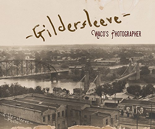 Gildersleeve: Waco's Photographer (1845 - Washington Photo Postcard