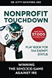 Nonprofit Touchdown : Winning the 501(c)(3) Game Against IRS, Bickford, Regina Kitty, 1633080005