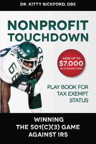 Download Nonprofit Touchdown: Winning The 501c3 Game Against IRS PDF